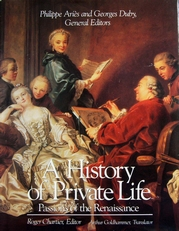 A History of Private Life,Passions of the Renaissance