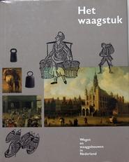 Het waagstuk,geschiedenis waaggebouwen en wegen.