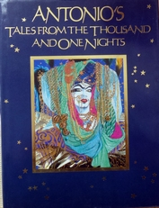 Antonio's Tales from the Thousand and One Nights.