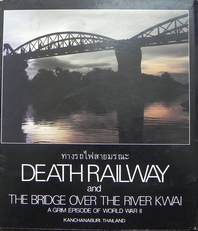 Death railway and the bridge over the river Kwai.