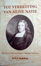 Francois Valentijn (1666-1727)tot verheffing van mijne natie