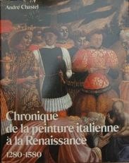 Chronique de la peinture Italienne a la Renaissance