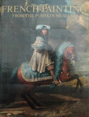 French Painting,from the Pushkin museum 17th to 20th Cent.