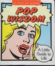 Pop Wisdom: A Little Guide to Life .Miniature Pop-up Books.
