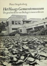 Het Haags Gemeentemuseum. De geschiedenis (Berlage).