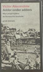 Adder onder adders.Mijn jeugd tijdens de Russische revolutie