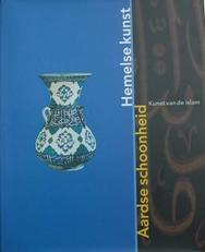 Hemelse kunst Aardse schoonheid,kunst van de Islam