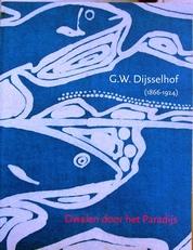 G.W.Dijsselhof,dwalen door het paradijs 1866-1924