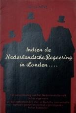 Indien de Nederlandsche Regeering in Londen ....