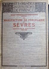 La Manufacture de Porcelaine de Sevres.