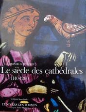 Le Siecle des Cathedrales (le monde Gothique)