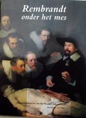 Rembrandt onder het mes,anatomische les ontleed.