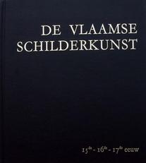 De Vlaamse Schilderkunst 15de -16de-17de Eeuw.