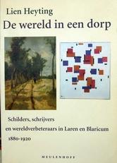 De wereld in een dorp,Schilders,schrijvers Laren ,Blaricum