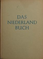 Das Niederlanbuch,salung Deutscher und Niederl. Arbeiten