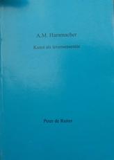 A.M.Hammacher,kunst als levensessentie.