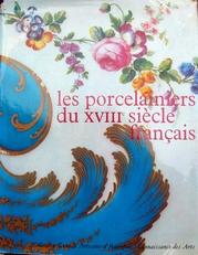 Les Porcelainiers du XVIIIe Siecle Francais