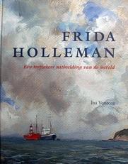 Frida Holleman,een trefzekere uitbeelding van de wereld.