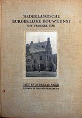 Nederlandsche Burgelijke Bouwkunst uit vroeger tijd.