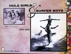 Hula Girls and Surfer Boys 1870-1940