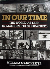 In our time,the world as seen by Magnum Photographers.