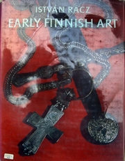 Early Finnish Art from prehistory to middle ages.