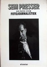 Sem Presser ,een halve eeuw fotojournalistiek
