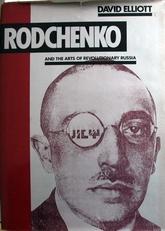 Rodchenko,and the arts of revolutionary Russia.