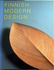 Finnish Modern Design,Utopian Ideals and Realities 1930-1997