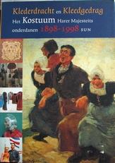 Klederdracht en Kleedgedrag 1898-1998