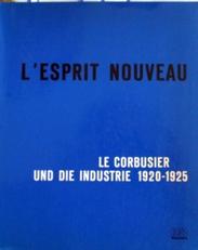 L'Esprit Nouveau,Le Corbusier und die Industrie 1920-1925