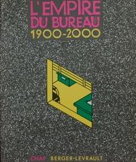 L'Empire du Bureau 1900-2000