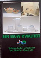 Een eeuw kwaliteit, MOSA Maastricht 1883-1983