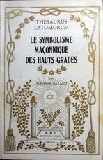 Le Symbolisme Maconnique des Hauts Grades