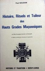 HIstoire,Rituels et Tuileur des Hauts Grades Maconniques