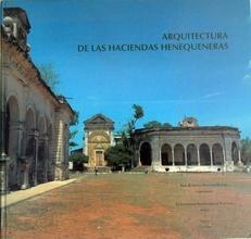 Arquitectura de las Haciendas Henequeneras