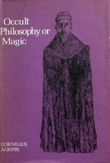 Occult Philosophy or Magic,Book 1 Natural Magic.
