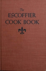 The Escoffier Cook Book,a guide to the fine art of cookery