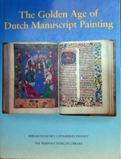 The Golden Age of Dutch Manuscript  Painting.