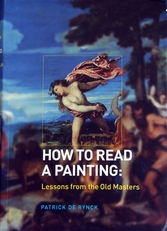 How to read a Painting,lessons from the Old Masters