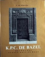K.P.C.De Bazel,bouwkunst tussen oost en west.