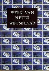 Werk van Pieter Wetselaar