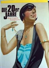 Die 20er Jahre ,Mode, Graphik , Kunstgewerbe.