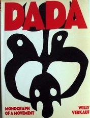 Dada ,monograph of a movement.