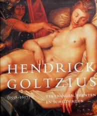 Hendrick Goltzius,tekeningen,prenten en schilderijen.