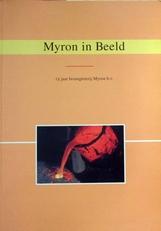Myron in Beeld,15 jaar bronsgieterij.