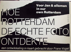 Hoe Rotterdam de echte foto ontdekte