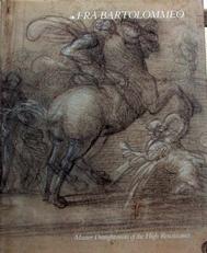 Fra Bartolommeo,master draughtsman of the High Renaissance