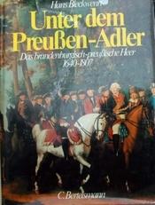 Unter dem Preuszen-Adler,1640-1807