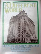 A Different World , stories of great hotels.